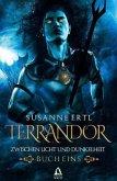 Zwischen Licht und Dunkelheit / Terrandor Bd.1