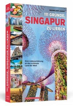 111 Gründe, Singapur zu lieben - Dietl-Augst, Nadine