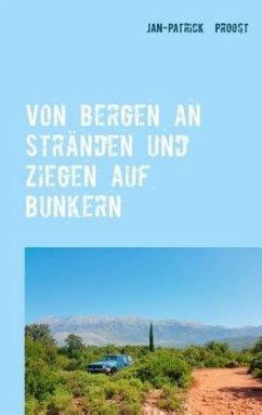 Von Bergen an Stränden und Ziegen auf Bunkern
