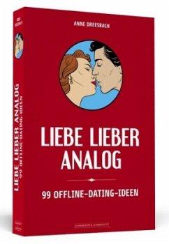 Liebe lieber analog - Dreesbach, Anne