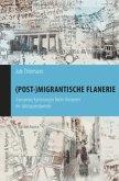 (Post-)migrantische Flanerie
