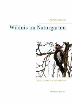 Wildnis im Naturgarten