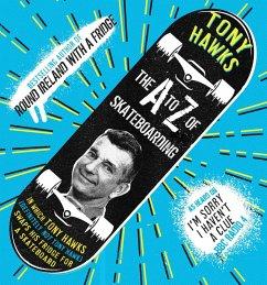 The A to Z of Skateboarding (eBook, ePUB) - Hawks, Tony