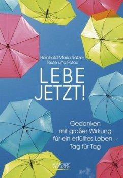 Lebe jetzt! 2020 - Ratzer, Reinhold Maria