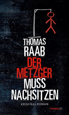 Der Metzger muss nachsitzen - Raab, Thomas