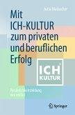 Mit ICH-KULTUR zum privaten und beruflichen Erfolg (eBook, PDF)