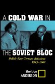 A Cold War In The Soviet Bloc (eBook, ePUB)