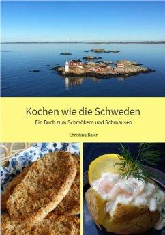 Kochen wie die Schweden (eBook, ePUB) - Baier, Christina