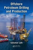 Offshore Petroleum Drilling and Production (eBook, ePUB)
