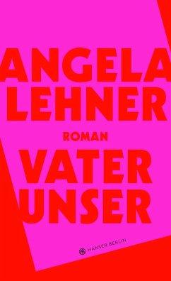 Vater unser (eBook, ePUB) - Lehner, Angela