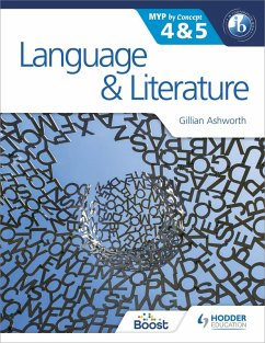 Language and Literature for the IB MYP 4 & 5 (eBook, ePUB) - Ashworth, Gillian