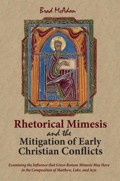 Rhetorical Mimesis and the Mitigation of Early Christian Conflicts (eBook, ePUB)