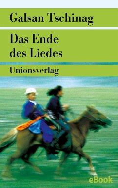 Das Ende des Liedes (eBook, ePUB) - Tschinag, Galsan
