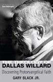 The Theology of Dallas Willard (eBook, ePUB)