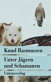 Unter Jägern und Schamanen (eBook, ePUB)