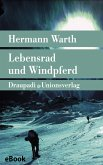 Lebensrad und Windpferd (eBook, ePUB)