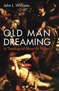 Old Man Dreaming (eBook, ePUB)