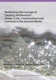 Rethinking the Concept of 'Healing Settlements': Water, Cults, Constructions and Contexts in the Ancient World