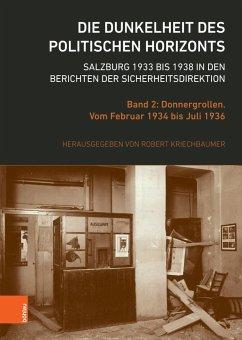Die Dunkelheit des politischen Horizonts. Salzburg 1933 bis 1938 in den Berichten der Sicherheitsdirektion