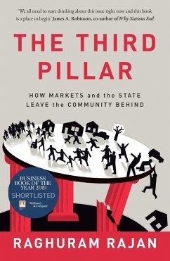 The Third Pillar: The Revival of Community in a Polarised World (eBook, ePUB) - Rajan, Raghuram