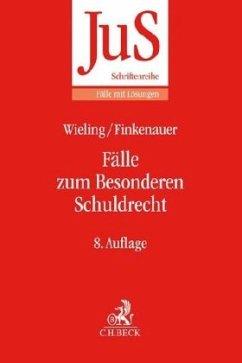 Fälle zum Besonderen Schuldrecht - Wieling, Hans Josef;Finkenauer, Thomas;Honsell, Heinrich