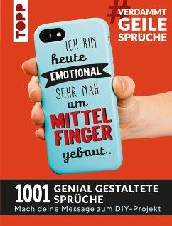 #VerdammtGeileSprüche. Ich bin heute emotional sehr nah am Mittelfinger gebaut (eBook, PDF) - Pypke, Susanne