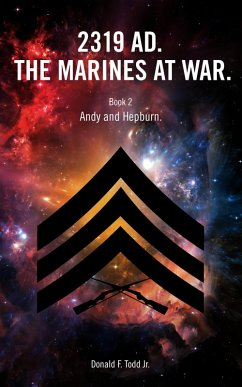 2319 AD. The Marines at War. Book 2: Andy and Hepburn