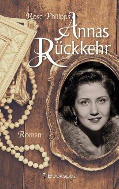 Annas Rückkehr (eBook, ePUB) - Philipps, Rose