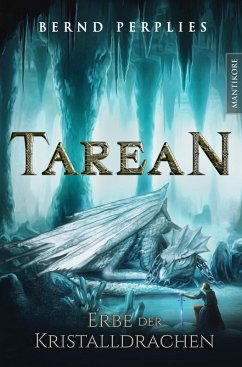 Tarean 2 - Erbe der Kristalldrachen (eBook, ePUB) - Perplies, Bernd