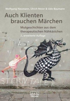 Auch Klienten brauchen Märchen - Neumann, Wolfgang; Meier, Ulrich; Baumann, Udo