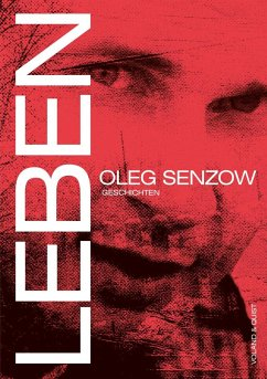Leben - Senzow, Oleg