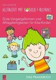 Alltagsfit mit Kobold Firlefanz - Gute Umgangsformen und Alltagsfertigkeiten für Kita-Kinder - Das Praxisbuch