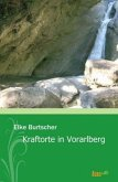 Kraftorte in Vorarlberg