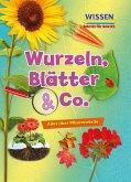 Wurzeln, Blätter & Co.