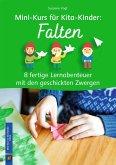 Mini-Kurs für Kita-Kinder: Falten - 8 fertige Lernabenteuer mit den geschickten Zwergen