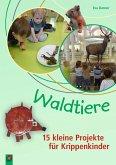 Waldtiere - 15 kleine Projekte für Krippenkinder