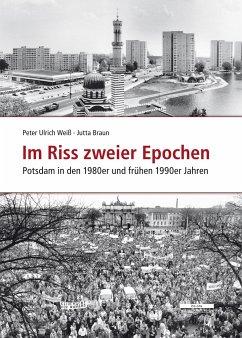 Im Riss zweier Epochen - Weiß, Peter Ulrich; Braun, Jutta