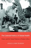 Colonial Politics of Global Health (eBook, ePUB)