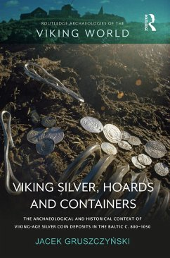 Viking Silver, Hoards and Containers (eBook, PDF) - Gruszczynski, Jacek
