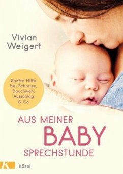 Aus meiner Babysprechstunde (Mängelexemplar) - Weigert, Vivian