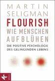 Flourish - Wie Menschen aufblühen (Mängelexemplar)