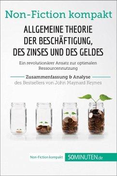 Allgemeine Theorie der Beschäftigung, des Zinses und des Geldes. Zusammenfassung & Analyse des Bestsellers von John Maynard Keynes (eBook, ePUB) - 50Minuten