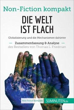 Die Welt ist flach. Zusammenfassung & Analyse des Bestsellers von Thomas L. Friedman (eBook, ePUB) - 50Minuten