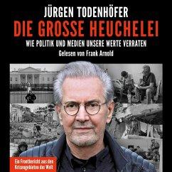 Die große Heuchelei (MP3-Download) - Todenhöfer, Jürgen