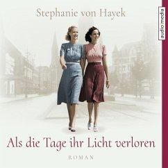 Als die Tage ihr Licht verloren (MP3-Download) - von Hayek, Stephanie