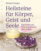 Heilsteine für Körper, Geist und Seele (eBook, PDF)
