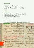 Die Trierer Kirche und die Trierer Bischöfe in der ausgehenden Antike und am Beginn des Mittelalters