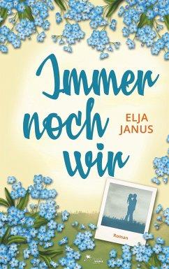 Immer noch wir - Janus, Elja