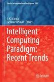 Intelligent Computing Paradigm: Recent Trends