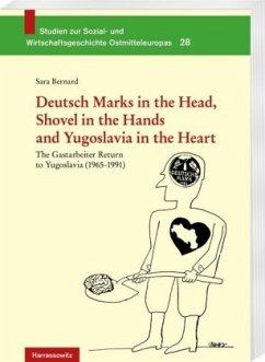 Deutsch Marks in the Head, Shovel in the Hands and Yugoslavia in the Heart - Bernard, Sara